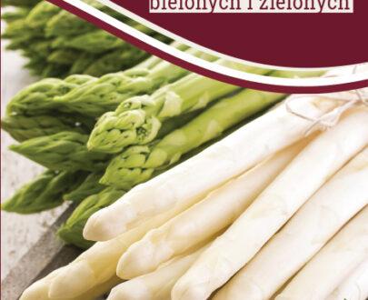 Uprawa szparagów bielonych i zielonych
